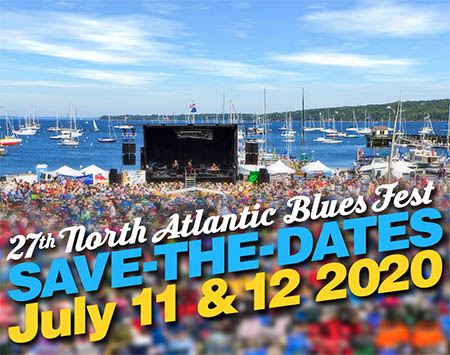 27th North Atlantic Blues Fest - July 13 and 14 2019 - stay at Megunticook and enjoy the show